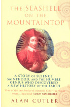 Купити - Книжки - The Seashell On The Mountaintop. A Story of Science, Sainthood, and the Humble Genius who Discovered a New History of the Earth
