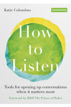 Купити - Книжки - How to Listen: Tools for opening up conversations when it matters most