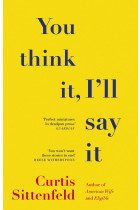 Купить - Книги - You Think It, I'll Say It: Stories