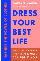 Купити - Книжки - Dress Your Best Life. Harness the Power of Clothes To Transform Your Life