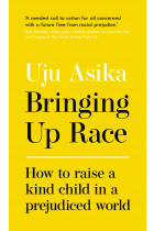 Купити - Книжки - Bringing Up Race. How to Raise a Kind Child in a Prejudiced World