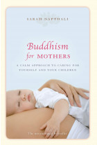 Купить - Книги - Buddhism for Mothers. A calm approach to caring for yourself and your children