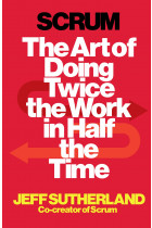Купить - Книги - Scrum. The Art of Doing Twice the Work in Half the Time