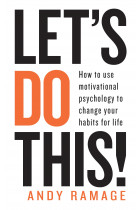 Купити - Книжки - Let's Do This! How to use motivational psychology to change your habits for life