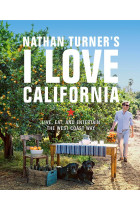 Купити - Книжки - Nathan Turner's I Love California. Design and Entertaining the West Coast Way