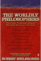 Купить - Книги - The Worldly Philosophers. The Lives, Times, and Ideas of the Great Economic Thinkers