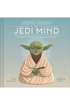 Купити - Книжки - Star Wars: The Jedi Mind. Secrets From the Force for Balance and Peace
