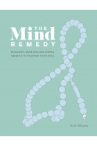 Купити - Книжки - The Mind Remedy. Discover, Make and Use Simple Objects to Nourish Your Soul