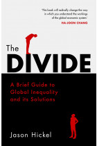 Купить - Книги - The Divide. A Brief Guide to Global Inequality and its Solutions