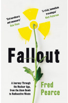 Купити - Книжки - Fallout. A Journey Through the Nuclear Age, From the Atom Bomb to Radioactive Waste