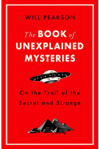 Купити - Книжки - The Book of Unexplained Mysteries. On the Trail of the Secret and the Strange