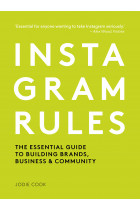 Купити - Книжки - Instagram Rules. The Essential Guide to Building Brands, Business and Community