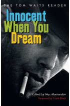 Купить - Книги - Innocent When You Dream : The Tom Waits Reader