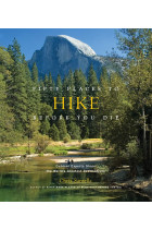 Купити - Книжки - Fifty Places to Hike Before You Die. Outdoor Experts Share the World's Greatest Destinations