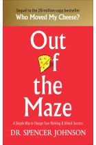 Купить - Книги - Out of the Maze: A Simple Way to Change Your Thinking & Unlock Success