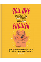 Купити - Книжки - You Are Enough. How to love the skin you're in & embrace your awesomeness