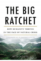 Купити - Книжки - The Big Ratchet: How Humanity Thrives in the Face of Natural Crisis