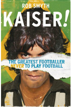 Купить - Книги - Kaiser. The Greatest Footballer Never to Play Football