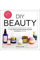 Купити - Книжки - DIY Beauty : Easy, All-Natural Recipes Based on Your Favorites from Lush, Kiehl's, Burt's Bees, Bumble and bumble, Laura Mercier, and More!