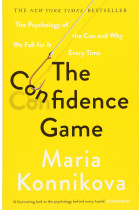 Купить - Книги - The Confidence Game. The Psychology of the Con and Why We Fall for It Every Time