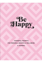 Купити - Книжки - Be Happy. A Journal. Powerful Prompts for Personal Growth and Well-Being