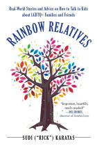 Купити - Книжки - Rainbow Relatives : Real-World Stories and Advice on How to Talk to Kids About LGBTQ+ Families and Friends