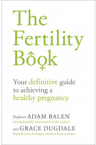 Купити - Книжки - The Fertility Book : Your definitive guide to achieving a healthy pregnancy