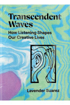 Купити - Книжки - Transcendent Waves. How Listening Shapes Our Creative Lives