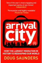 Купити - Книжки - Arrival City. How the Largest Migration in History is Reshaping Our World
