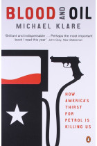 Купити - Книжки - Blood and Oil. The Dangers and Consequences of America's Growing Petroleum Dependency