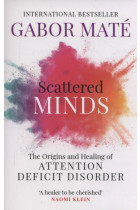 Купить - Книги - Scattered Minds: The Origins and Healing of Attention Deficit Disorder