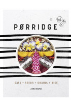Купити - Книжки - Porridge: Grains + Pulses + Seeds