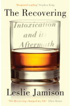 Купити - Книжки - The Recovering. Intoxication and its Aftermath