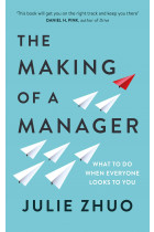 Купить - Книги - The Making of a Manager: What to Do When Everyone Looks to You
