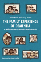 Купити - Книжки - The Family Experience of Dementia. A Reflective Workbook for Professionals
