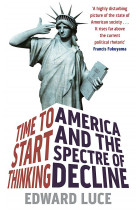 Купить - Книги - Time To Start Thinking: America and the Spectre of Decline