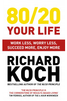 Купити - Книжки - 80/20 Your Life. Work Less, Worry Less, Succeed More, Enjoy More