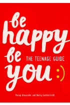 Купити - Книжки - Be Happy Be You : The Teenage Guide