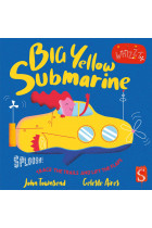 Купити - Книжки - Sploosh! Big Yellow Submarine