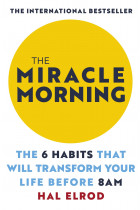 Купити - Книжки - The Miracle Morning. The 6 Habits That Will Transform Your Life Before 8AM