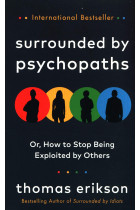 Купити - Книжки - Surrounded by Psychopaths or, How to Stop Being Exploited by Others