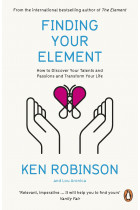 Купить - Книги - Finding Your Element. How to Discover Your Talents and Passions and Transform Your Life