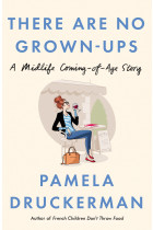 Купить - Книги - There Are No Grown-Ups. A midlife coming-of-age story