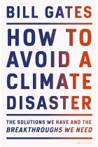 Купити - Книжки - How to Avoid a Climate Disaster. The Solutions We Have and the Breakthroughs We Need
