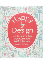 Купити - Книжки - Happy by Design. How to create a home that boosts your health & happiness