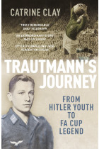 Купити - Книжки - Trautmann's Journey. From Hitler Youth to FA Cup Legend