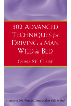 Купити - Книжки - 302 Advanced Techniques For Driving A Man Wild In Bed