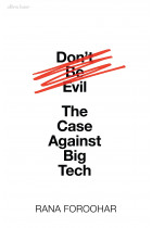 Купити - Книжки - Don't Be Evil: The Case Against Big Tech