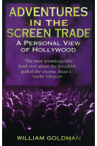 Купити - Книжки - Adventures In The Screen Trade. A Personal View of Hollywood