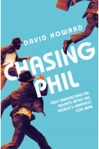 Купити - Книжки - Chasing Phil: The Adventures of Two Undercover FBI Agents with the World's Most Charming Con Man